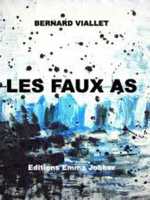 Les Faux As, Bernard Viallet