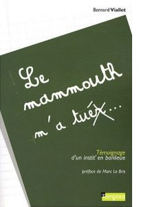 Le mammouth m'a tuer, Bernard Viallet