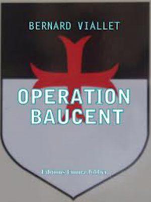 Opération Baucent, Bernard Viallet